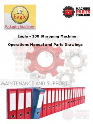 Eagle - 100 Semi-Automatic - Strapping Machine  - Manual and Parts Drawings